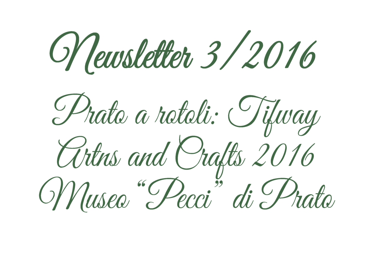 "Newsletter 3/2016 - Tifway, Arts and Crafts 2016, Museo ""Pecci"" Prato"